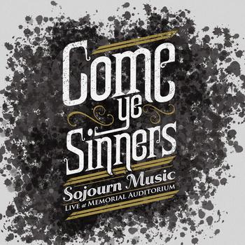 """""""Come Ye Sinners"""""""