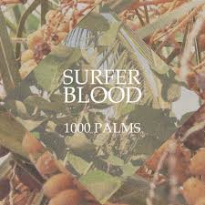 Surfer Blood - 1000 Palms