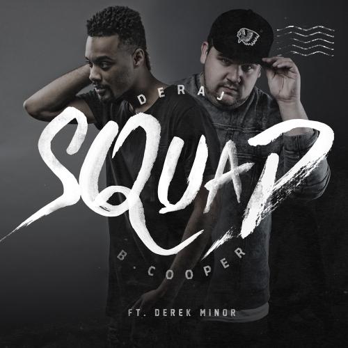 Deraj & B. Cooper - Squad