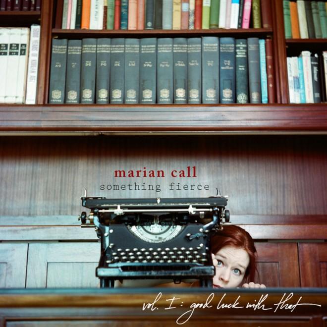 "Marian Call ""Something Fierce"""
