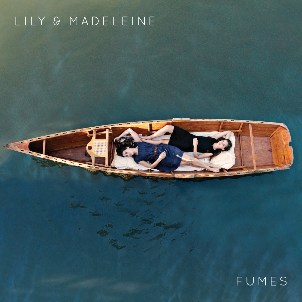 Lily & Madeleine - Fumes