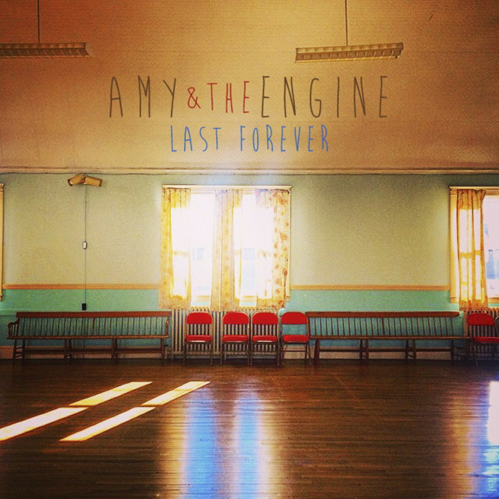 Amy & The Engine - Last Forever
