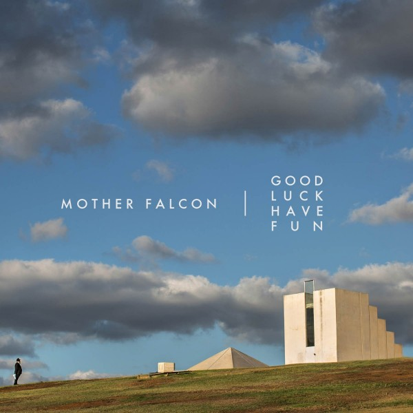 Mother Falcon - Good Luck Have Fun
